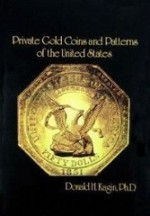 Private Gold Coins and Patterns of the United Statesby: Kagin, Donald H. - Product Image