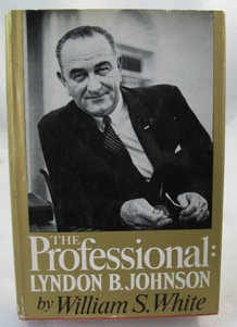 Professional: Lyndon B. Johnson, The (SIGNED BY JOHNSON)by: White, William S.  - Product Image