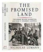 Promised Land, The: The Great Black Migration and How It Changed AmericaLemann, Nicholas - Product Image