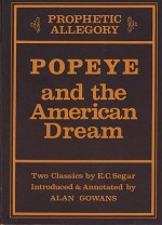 Prophetic Allegory: Popeye and the American Dream - Two Classics by E.C. Segarby: Gowans, Alan - Product Image