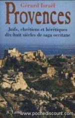 Provences: Juifs, chretiens et heretiques, dix-huit siecles de saga occitane (French Edition)by: Israel, Gerard - Product Image