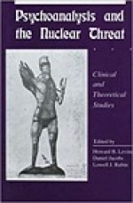 Psychoanalysis and the Nuclear Threat: Clinial and Theoretical StudiesLevine, Howard B. (Editor) - Product Image