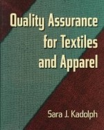 Quality Assurance for Textiles and Apparelby: Kadolph, Sara J. - Product Image