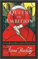 Queen of Ambitionby: Buckley, Fiona - Product Image