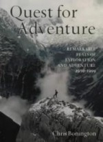 Quest for Adventure: Remarkable Feats of Exploration and Adventure from 1950 to 2000by: Bonington, Sir Chris - Product Image