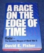 Race on the Edge of Time: How Radar Helped Win World War IIby: Fisher, David E. - Product Image