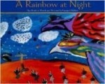 Rainbow at Night, A: The World in Words and Pictures by Navajo Childrenby: Hucko, Bruce - Product Image