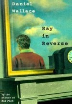 Ray in Reverseby: Wallace, Daniel - Product Image
