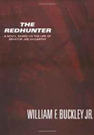 Redhunter, The: A Novel Based on the Life of Senator Joe McCarthyby: Buckley, William F. - Product Image