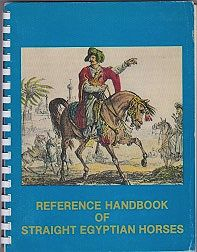 Reference Handbook of Straight Egyptian Horses - Volume 1by: Pyramid Society - Product Image
