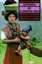 Refugees of a Hidden War: The Aftermath of Counterinsurgency in Guatemalaby: Manz, Beatriz - Product Image