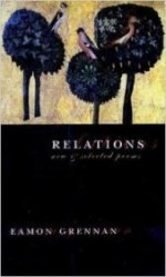 Relations: New & Selected Poemsby: Grennan, Eamon - Product Image