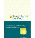 Remembering the Kanji II: A Systematic Guide to Reading Japanese CharactersHeisig, James W. - Product Image