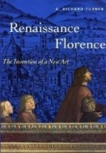Renaissance Florence: The Invention of A New Art (Trade Version) (Perspectives)by: Turner, Richard - Product Image