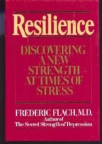 Resilience: discovering a new strength at times of stressFlach, Frederic F. - Product Image