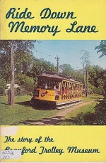 Ride Down Memory Lane: The Story of the Branford Trolly MuseumStevens, John R. and others (Ed.), John R. Stevens an - Product Image
