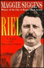 Riel: A Life of Revolutionby: Siggins, Maggie - Product Image