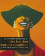 Rire Haitien - Haitian Laughter: A Mosaic of Ninety Miniatures in French and English (Bilingual Edition)by: Anglade , Georges and Anne P. McConnell - Product Image