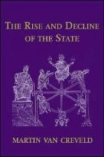 Rise and Decline of the State, The by: Creveld, Martin van - Product Image