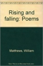 Rising and falling: Poemsby: Matthews, William - Product Image