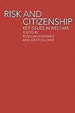 Risk and Citizenship: Key Issues in Welfareby: Glover, Judith (Editor) - Product Image