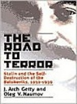 Road to Terror, The : Stalin and the Self-Destruction of the Bolsheviks, 1932-1939Getty, J. Arch - Product Image