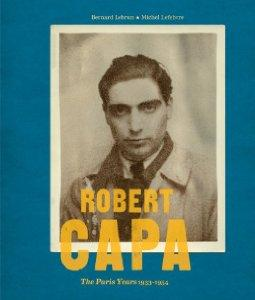 Robert Capa: The Paris Years 1933-54by: Lefebvre, Michel - Product Image