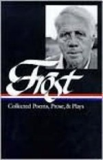 Robert Frost: Collected Poems, Prose, and Playsby: Frost, Robert - Product Image