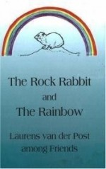 Rock Rabbit and the Rainbow, The by: Post, Laurens Van Der - Product Image