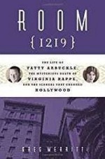 Room 1219: The Life of Fatty Arbuckle, the Mysterious Death of Virginia Rappe, and the Scandal That Changed HollywoodMerritt, Greg - Product Image