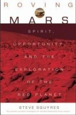 Roving Mars : Spirit, Opportunity, and the Exploration of the Red Planetby: Squyres, Steve - Product Image
