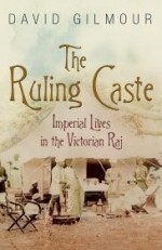 Ruling Caste: Imperial Lives in the Victorian Rajby: Gilmour, David - Product Image