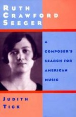 Ruth Crawford Seeger: A Composer's Search for American Musicby: Tick, Judith - Product Image