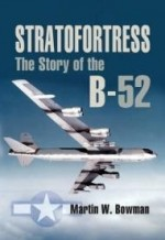 STRATOFORTRESS: The Story of the B52by: Bowman, Martin - Product Image
