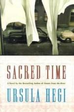 Sacred Time: A Novelby: Hegi, Ursula - Product Image