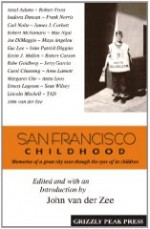 San Francisco Childhood, Memories of a Great City Seen Through the Eyes of Its Childrenby: Zee, John van der (Author, Editor) - Product Image