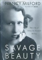 Savage Beauty: The Life of Edna St. Vincent Millayby: Milford, Nancy - Product Image