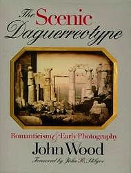 Scenic Daguerreotype - Romanticism & Early Photography, TheWood, John - Product Image