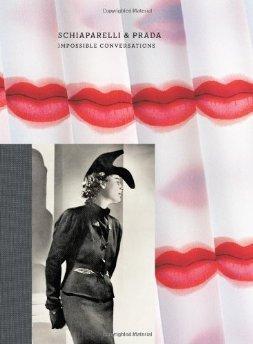 Schiaparelli & Prada: Impossible Conversations by: Koda, Harold - Product Image