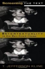 Screening the Text: Intertextuality in New Wave French Cinemaby: Kline, Professor T. Jefferson - Product Image