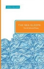 Sea Sleeps, The : New and Selected Poems (Paraclete Poetry)by: Miller, Greg - Product Image