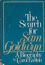 Search for Sam Goldwyn, The: a Biographyby: Easton, Carol - Product Image