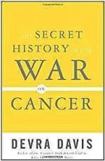 Secret History of the War on Cancer, TheDavis, Devra - Product Image