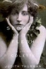 Secrets of the Flesh: A Life of Coletteby: Thurman, Judith - Product Image
