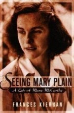 Seeing Mary Plain: A Life of Mary McCarthyby: Kiernan, Frances - Product Image