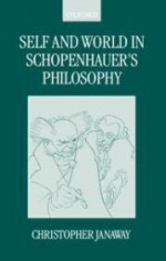 Self and World in Schopenhauer's Philosophyby: Janaway, Christopher - Product Image
