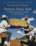 Serious Straw Bale: A Home Construction Guide for All Climates (Real Goods Solar Living Book)Lacinski, Paul - Product Image