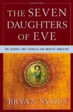 Seven Daughters of Eve, The: The Science That Reveals Our Genetic AncestrySykes, Bryan - Product Image