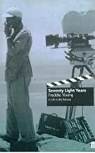 Seventy Light Years: A Life in the Moviesby: Young, Freddie - Product Image