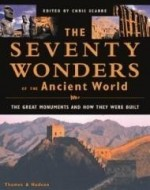 Seventy Wonders of the Ancient World: The Great Monuments and How They Were Builtby: Scarre, Chris - Product Image